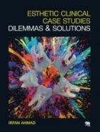 Esthetic Clinical Case Studies-Dilemmas and Solutions